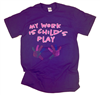 Teacher T-shirts: my work is child's play