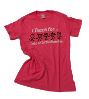 I Teach for Lots of<BR> Little Reasons Shirt