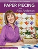 Paper Piecing with Alex Anderson: 7 Quilt Projects - 2nd Edition