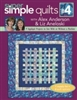 Super Simple Quilts 4 with Alex Anderson and Liz Aneloski: 9 Applique Projects to Sew With or Without a Machine