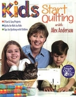 Kid's Start Quilting with Alex Anderson