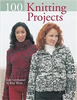 100 Knitting Projects by J. Leinhauser & R. Weiss