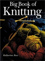 Big Book of Knitting by Katharina Buss