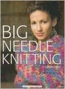 Big Needle Knitting by Bobbie Matela, ed.