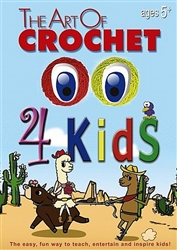 The Art of Crochet 4 Kids