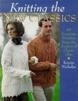 Knitting the New Classics by Kristin Nicholas