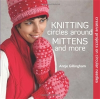 Knitting Circles around Mittens & More