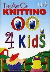 The Art of Knitting 4 Kids