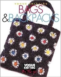Vogue Knitting On The Go: Bags and Backpacks