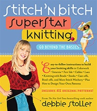 Stitch 'n Bitch Superstar Knitting  Go Beyond the Basics