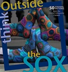 Think Outside the Sox: Winning Designs from the Knitter's Magazine Contest