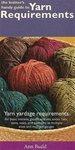 Knitter's Handy Guide to Yarn Requirements