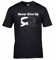 Never Give Up T-Shirt Adult