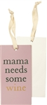 Mama Needs Some Wine Bottle Tag
