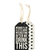 Drink This Bottle Tag