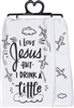 I Love Jesus But I Drink A Little Towel