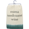 Mama Needs Some Wine Towel