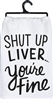 Liver You're Fine Towel