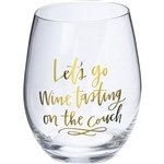 Let's Go Wine Tasting On The Couch Stemless