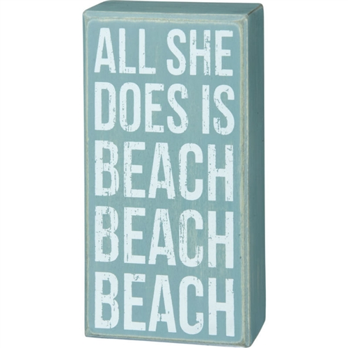 You know who she is!  All She Does is Beach Beach Beach Sign