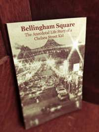Bellingham Square by John 'Beaver' Buckley | tales from growing up a Chelsea kid | LaBelle's General Store