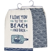 I Love You to the Beach and Back Flour Sack Towels | LaBelle's General Store