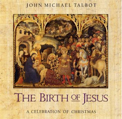 John Michael Talbot: The Birth of Jesus CD