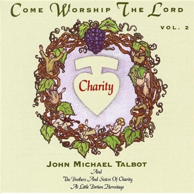 John Michael Talbot: Come Worship the Lord, Volumes 1 and 2 CD