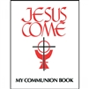 Jesus Come My Communion Book