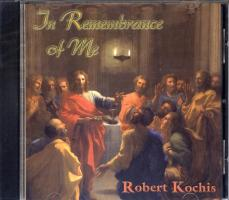 Robert Kochis: In Remembrance of Me CD