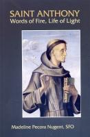 Saint Anthony, Words of Fire, Life of Light by Madeline Pecora Nugent, SFO