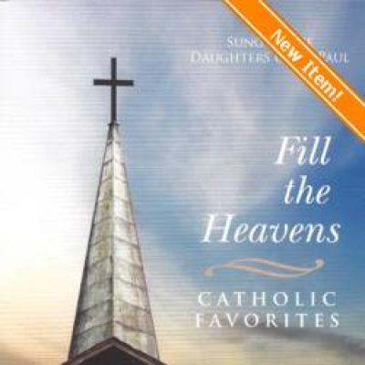 Fill the Heavens: Catholic Favorites CD