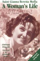 Saint Gianna Beretta Molla, A Woman's Life by Gioliana Pelucchi - Catholic Saint, 143 pp.