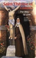 St. Therese of Lisieux - The Way of Love