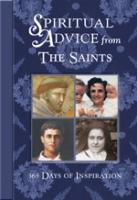 Spiritual Advice from the Saints, 365 Days of Inspiration