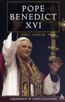 Pope Benedict XVI, A Biography of Joseph Ratzinger, by John L.  Allen, Jr.