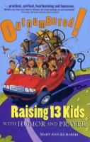 Outnumbered, Raising 13 Kids with Humor and Prayer by Mary Ann Kuharski