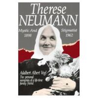 Therese Neumann: Mystic and Stigmatist