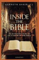 Inside the Bible: An Introduction to each book of the Bible - by Kenneth Baker, S.J - 372pp