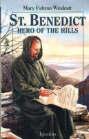 St. Benedict, Hero of the Hills by Mary Fabyan Windeatt