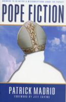 Pope Fiction by Patrick Madrid - Catholic Current Issues, Paperback, 338 pp.