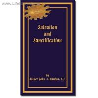 Salvation and Sanctification by Father John A. Hardon, S.J.