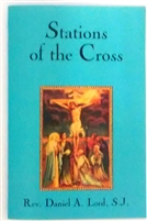 Stations of the Cross by Rev. Daniel A. Lord