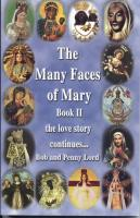 The Many Faces of Mary, Book 2 by Bob and Penny Lord