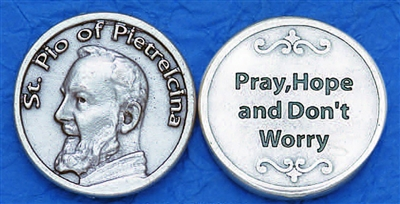 Pray, Hope and Don't Worry St. Padre Pio Pocket Token (Coin) 171-25-0014