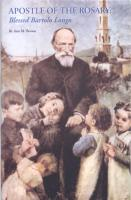 Apostle Of The Rosary: Blessed Bartolo Longo by Ann M. Brown
