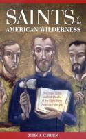 Saints of the American Wilderness by John O'Brien