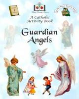 Guardian Angels:  A Catholic Activity Book