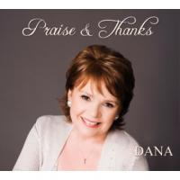 Praise & Thanks CD by Dana