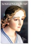 The World and Work of the Holy Angels by Fr. Fox